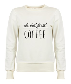 But First Coffee Kadın Sweatshirt